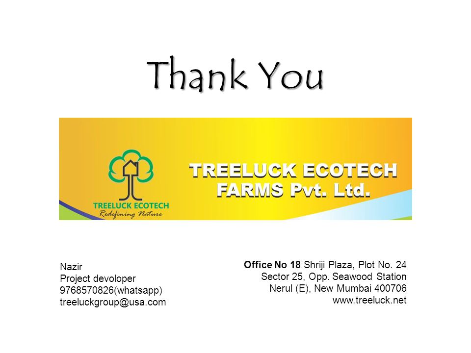 Payment option Area 1612 sft Rate 295/- Total Paid 4,75,540/- + Return after 4yrs 4,75,540/- Yearly Return 118885/- Investment plan Thank you TreeLuck Ecotech Farms Pvt.