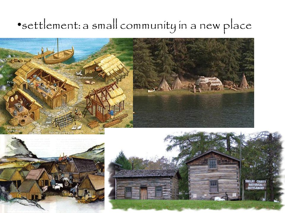 settlement: a small community in a new place