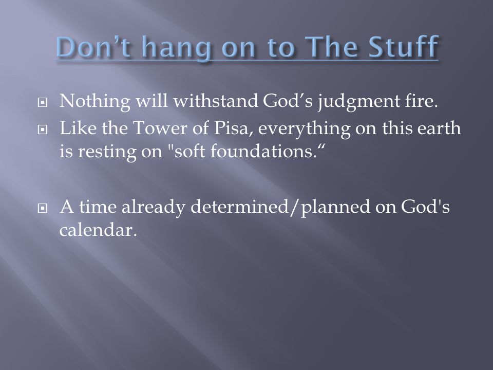  Nothing will withstand God's judgment fire.