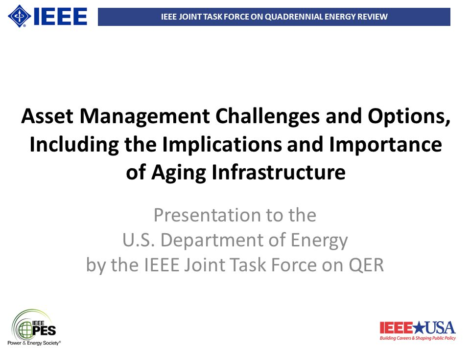 IEEE JOINT TASK FORCE ON QUADRENNIAL ENERGY REVIEW 22 Recommendations – Security, Privacy, and Resilience 4 (4) Speed up the development and enforcement of cyber security standards, compliance requirements and their adoption.