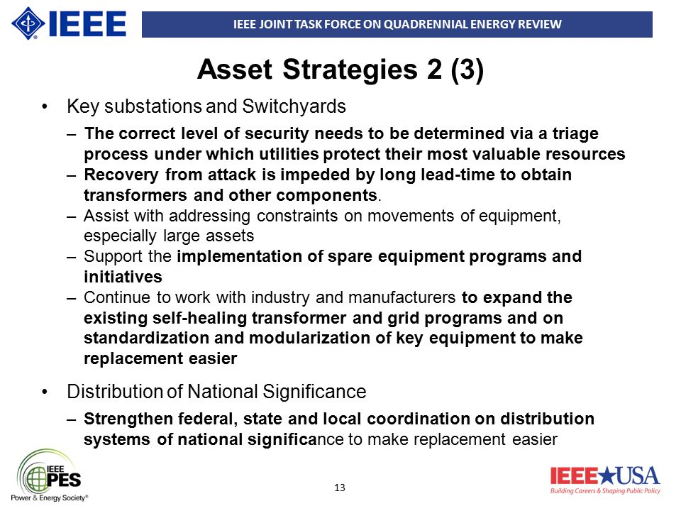 IEEE JOINT TASK FORCE ON QUADRENNIAL ENERGY REVIEW 13 Asset Strategies 2 (3) Key substations and Switchyards –The correct level of security needs to b