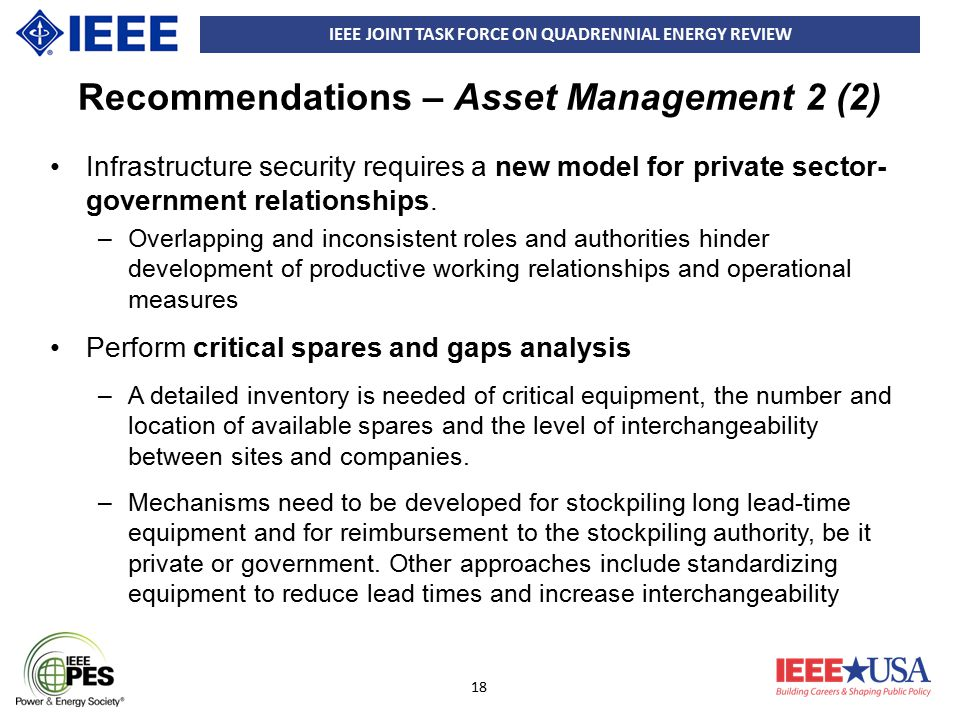 IEEE JOINT TASK FORCE ON QUADRENNIAL ENERGY REVIEW 18 Recommendations – Asset Management 2 (2) Infrastructure security requires a new model for privat