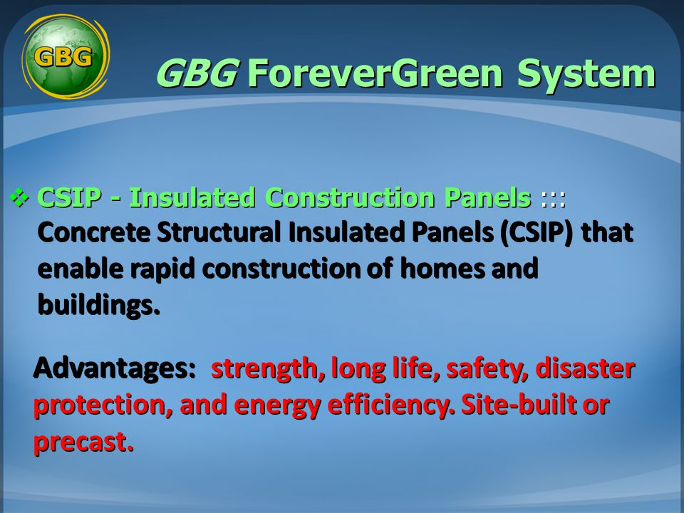 GBG ForeverGreen System  CSIP - Insulated Construction Panels ::: Concrete Structural Insulated Panels (CSIP) that enable rapid construction of homes and buildings.
