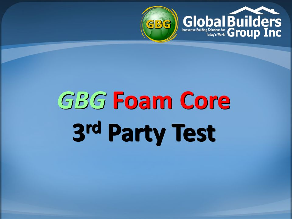 GBG Foam Core 3 rd Party Test