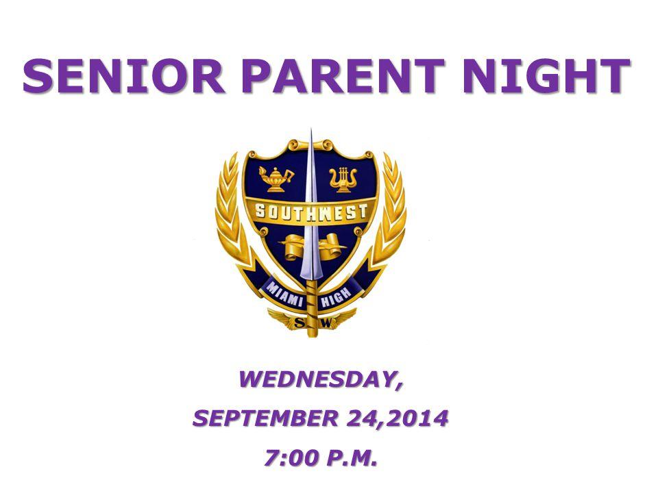 WEDNESDAY, SEPTEMBER 24,2014 7:00 P.M. SENIOR PARENT NIGHT