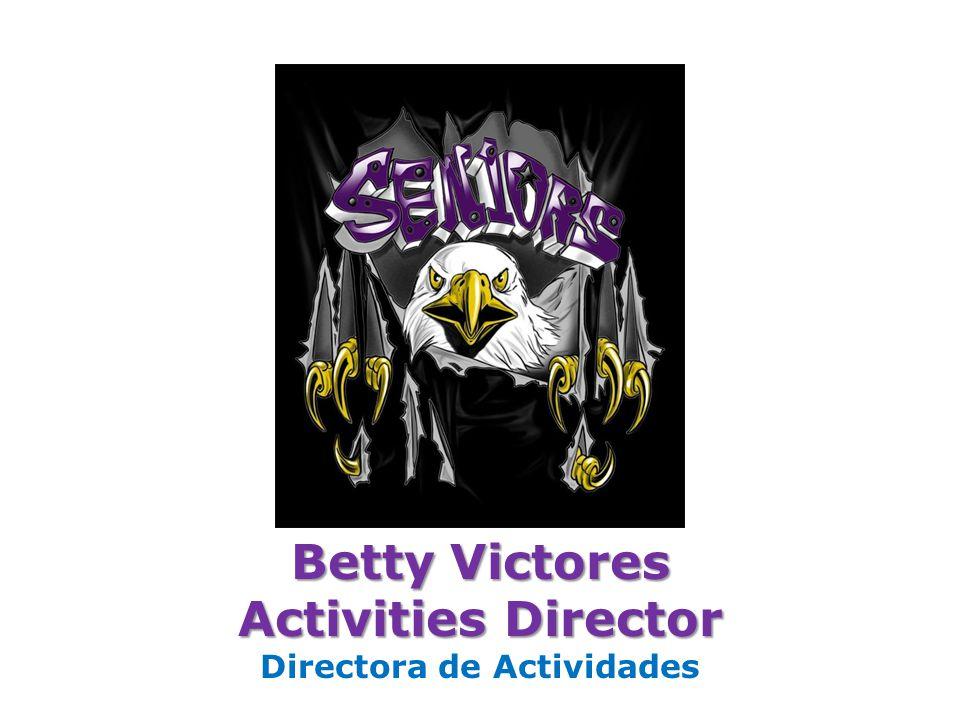 Betty Victores Activities Director Directora de Actividades