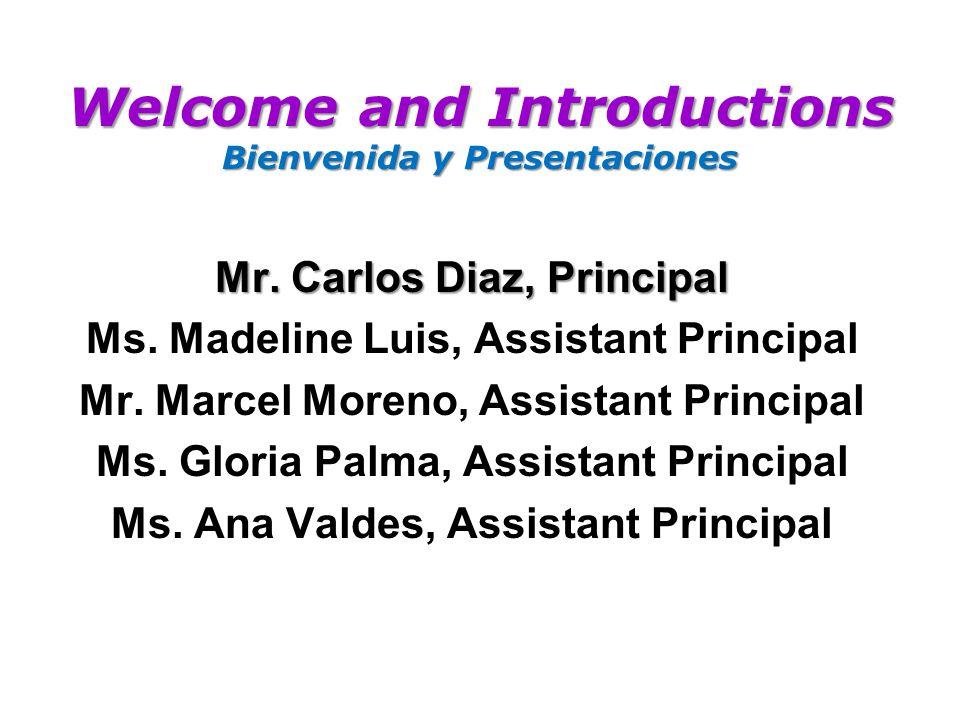 Welcome and Introductions Bienvenida y Presentaciones Mr.