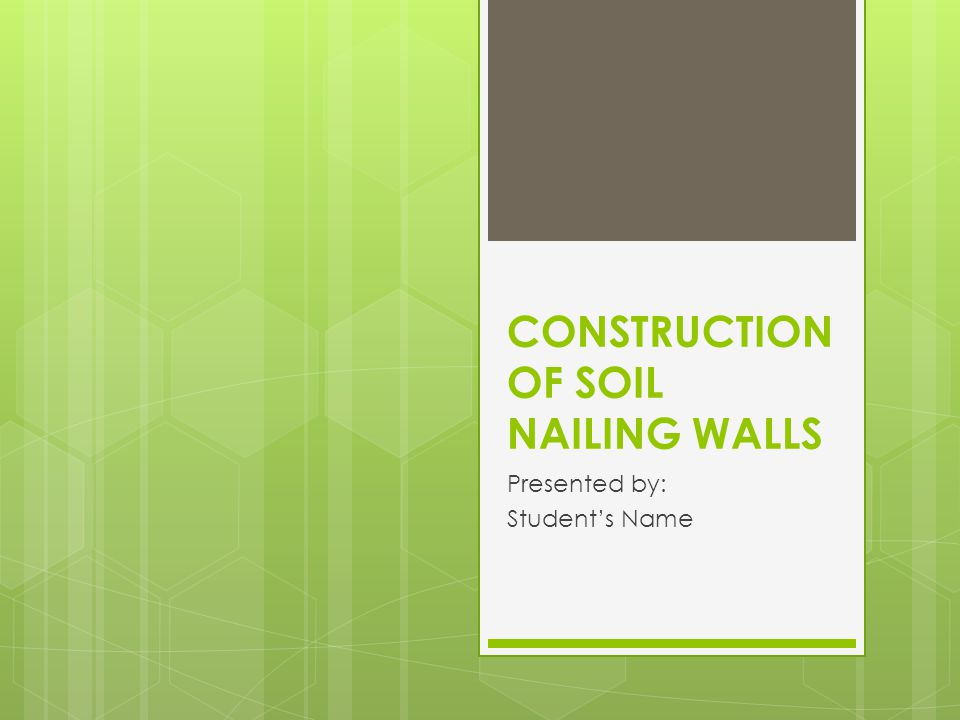 Advantages of Soil Nail Walls Performance  Resultant wall are very flexible  The structures have very small deflections  The walls can withstand seismic activities Cost  Overall cost is lower than other methods  Uses cheaper materials such as shortcrete