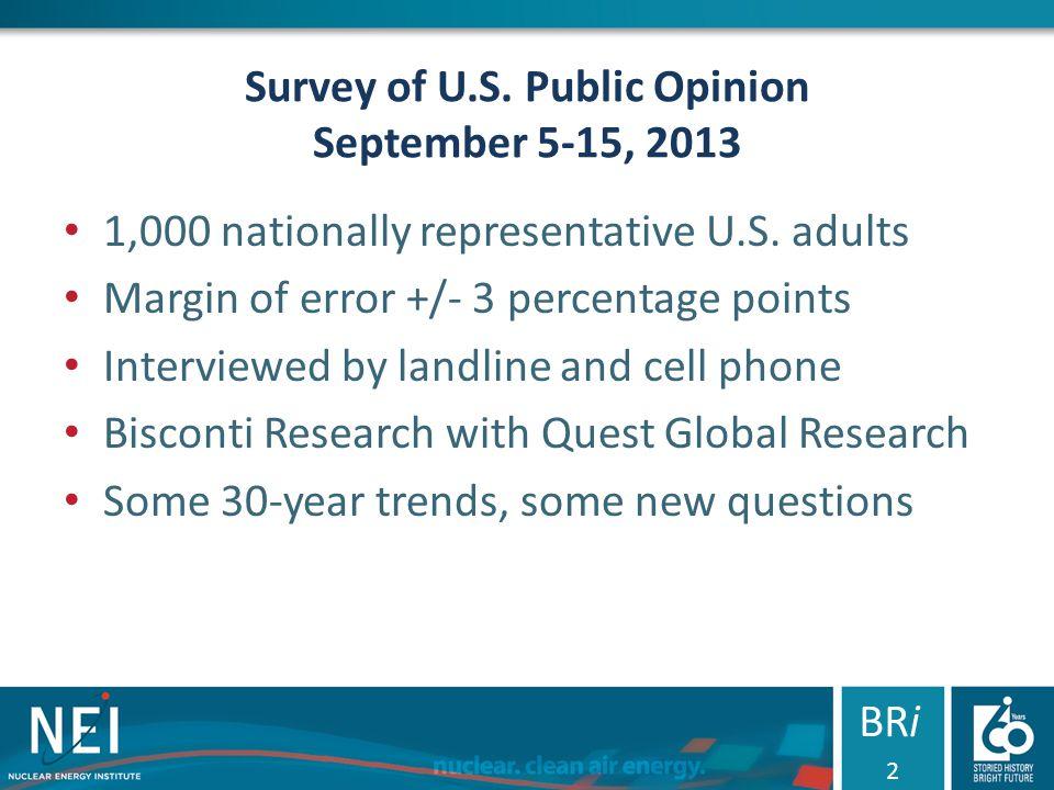 Survey of U.S. Public Opinion September 5-15, 2013 1,000 nationally representative U.S.