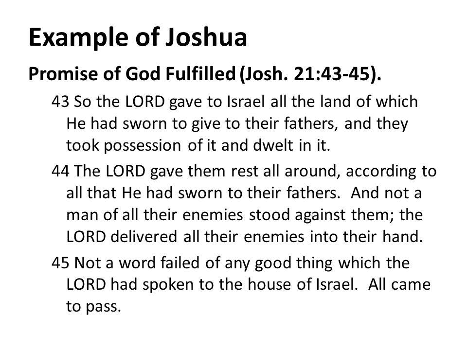 Example of Joshua Promise of God Fulfilled (Josh. 21:43-45).