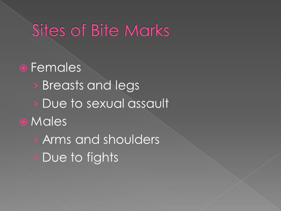  Females › Breasts and legs › Due to sexual assault  Males › Arms and shoulders › Due to fights