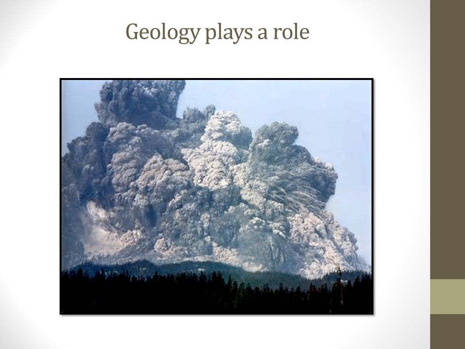 Geology plays a role