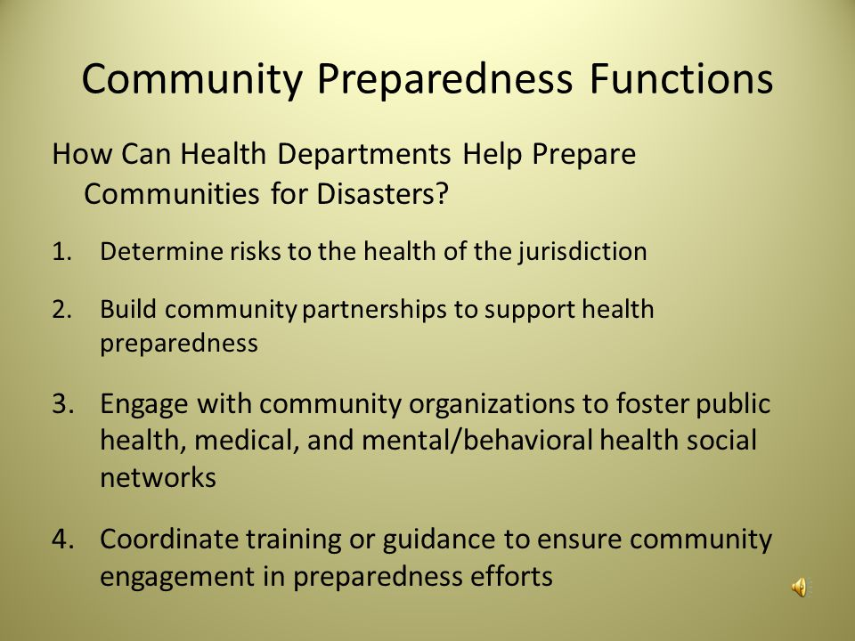 Community Preparedness Functions How Can Health Departments Help Prepare Communities for Disasters.