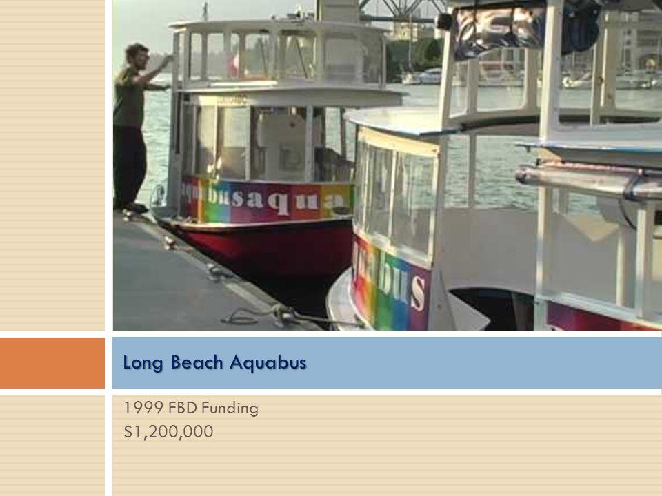 1999 FBD Funding $1,200,000 Long Beach Aquabus