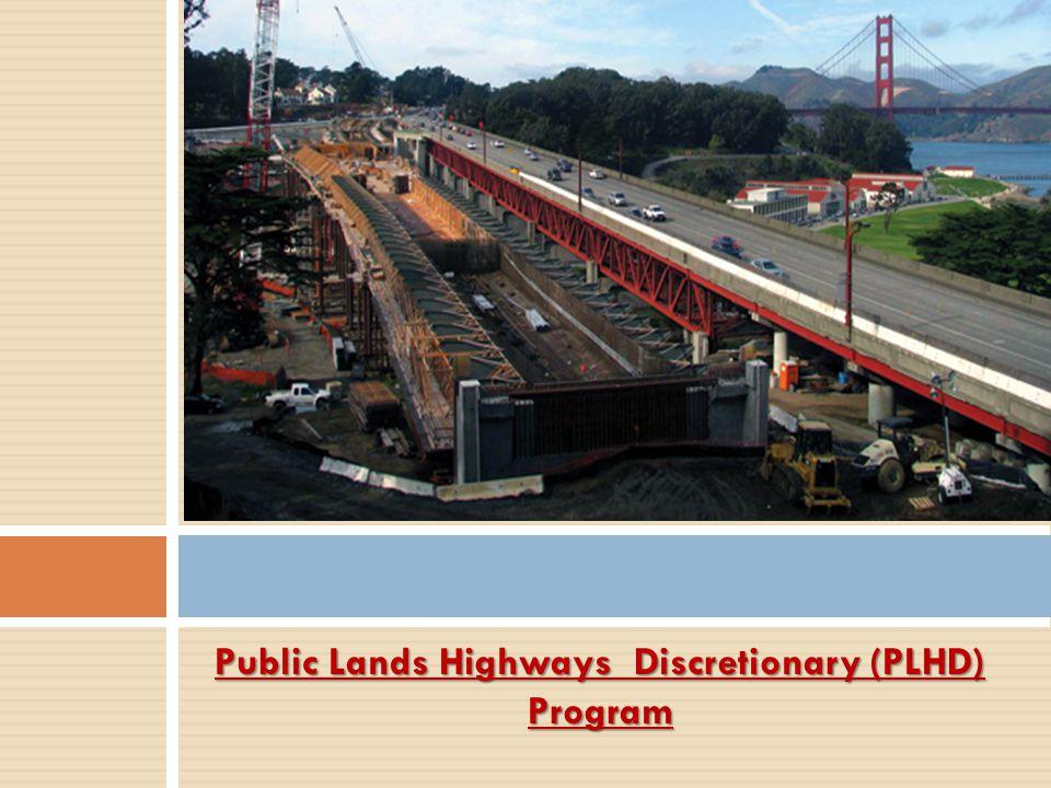 Public Lands Highways Discretionary (PLHD) Program