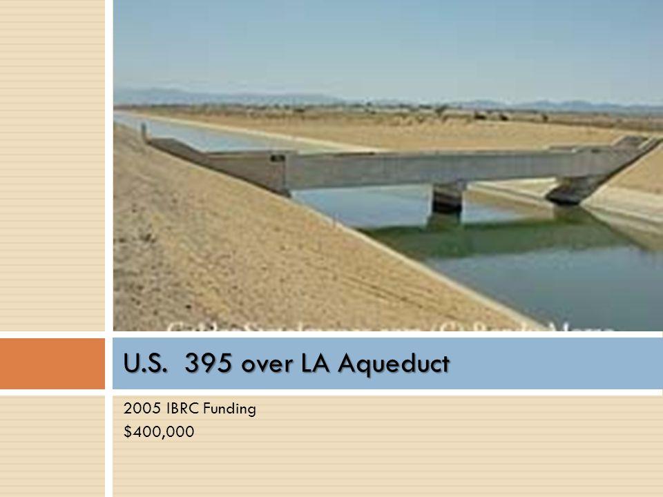 2005 IBRC Funding $400,000 U.S. 395 over LA Aqueduct