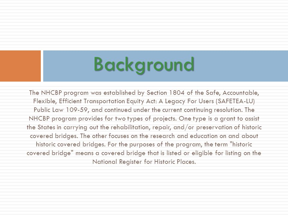 The NHCBP program was established by Section 1804 of the Safe, Accountable, Flexible, Efficient Transportation Equity Act: A Legacy For Users (SAFETEA