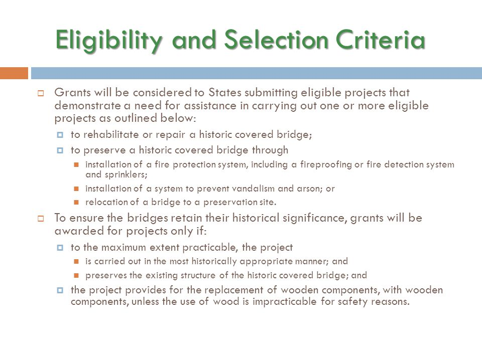 Eligibility and Selection Criteria  Grants will be considered to States submitting eligible projects that demonstrate a need for assistance in carryi