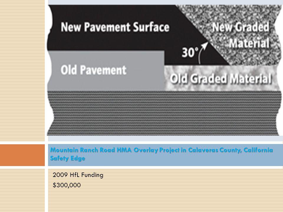 2009 HfL Funding $300,000 Mountain Ranch Road HMA Overlay Project in Calaveras County, California Safety Edge