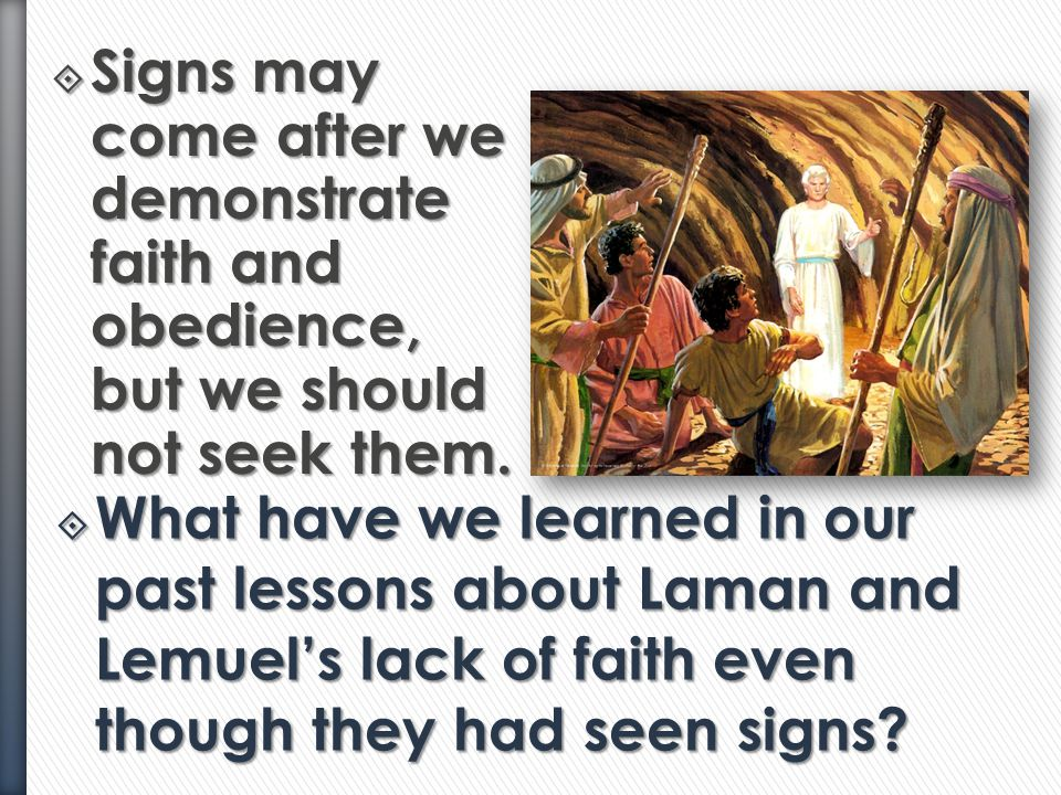  Why didn't Jacob want to show Sherem a sign?  Let's read Jacob 7:13–14 Jacob 7:13–14Jacob 7:13–14  Why isn't seeking signs a good way to gain a te