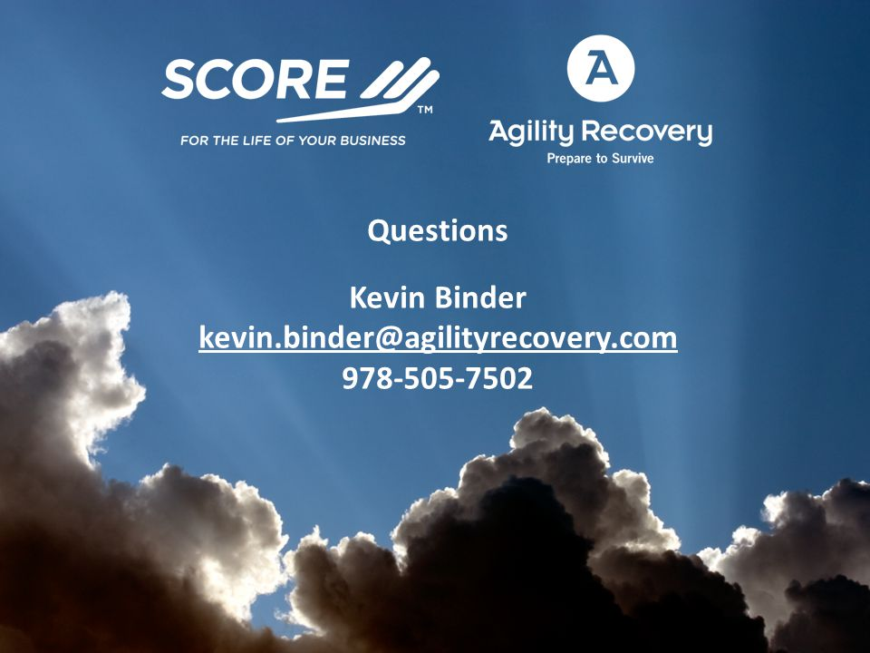 Questions Kevin Binder kevin.binder@agilityrecovery.com 978-505-7502