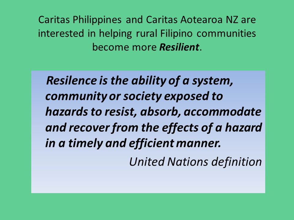 Caritas Philippines and Caritas Aotearoa NZ are interested in helping rural Filipino communities become more Resilient.