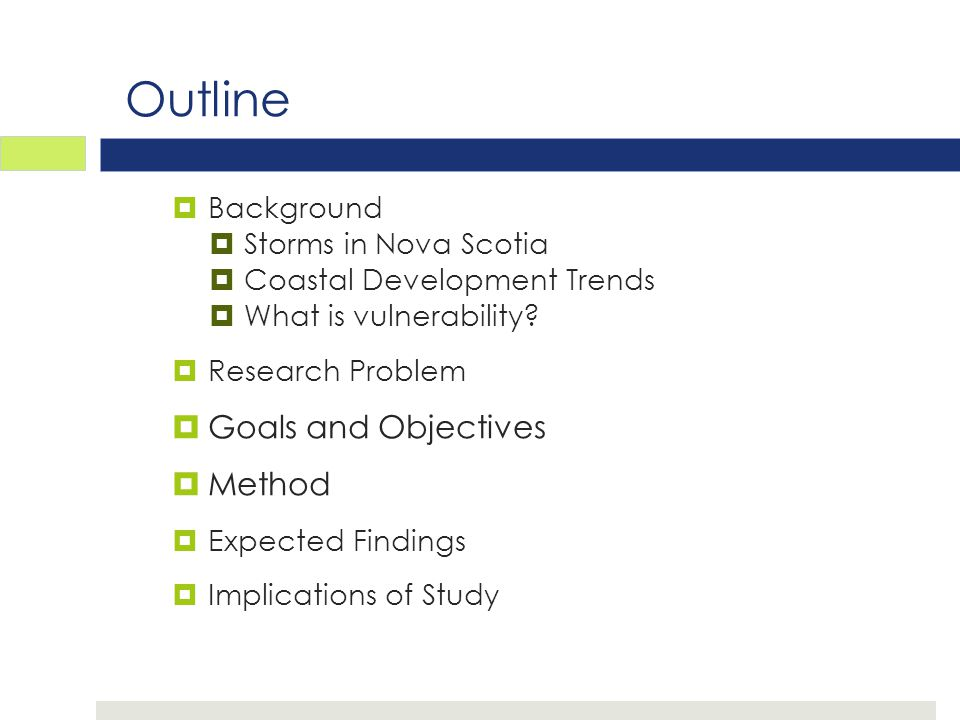 Outline  Background  Storms in Nova Scotia  Coastal Development Trends  What is vulnerability.