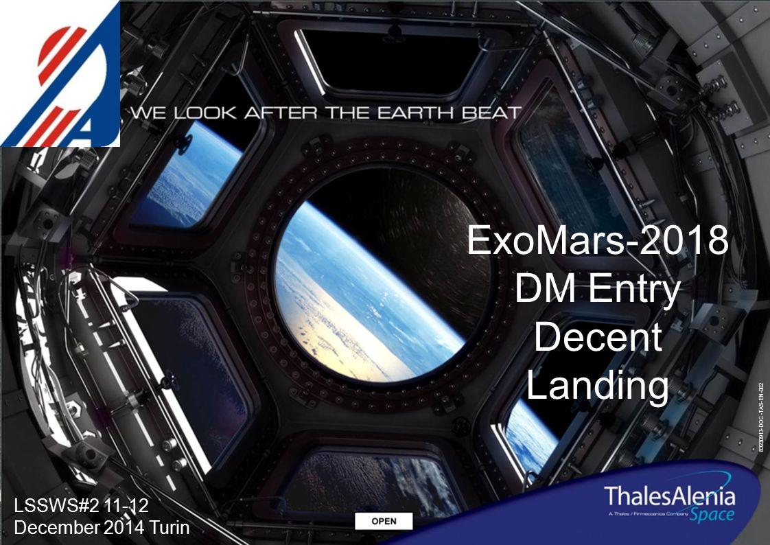 83230913-DOC-TAS-EN-002 ExoMars-2018 DM Entry Decent Landing LSSWS#2 11-12 December 2014 Turin