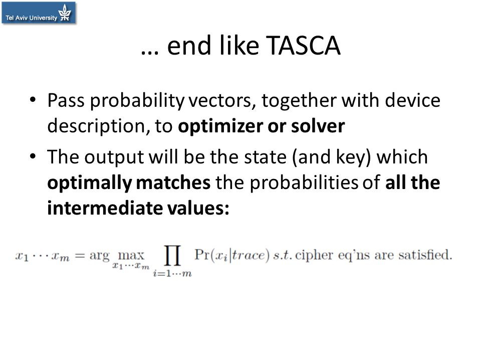 … end like TASCA Pass probability vectors, together with device description, to optimizer or solver The output will be the state (and key) which optim