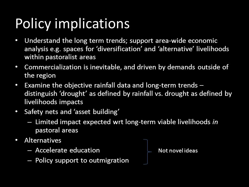 Policy implications Understand the long term trends; support area-wide economic analysis e.g.