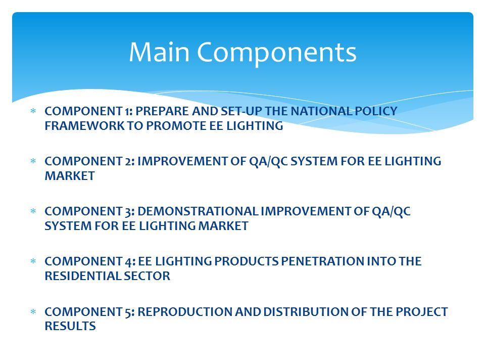  LED Lighting Sources  4 watt instead of 40-100 watt  Considerable extension of operation period  Positive and promising directions providing reliability, energy savings and bankable solutions.