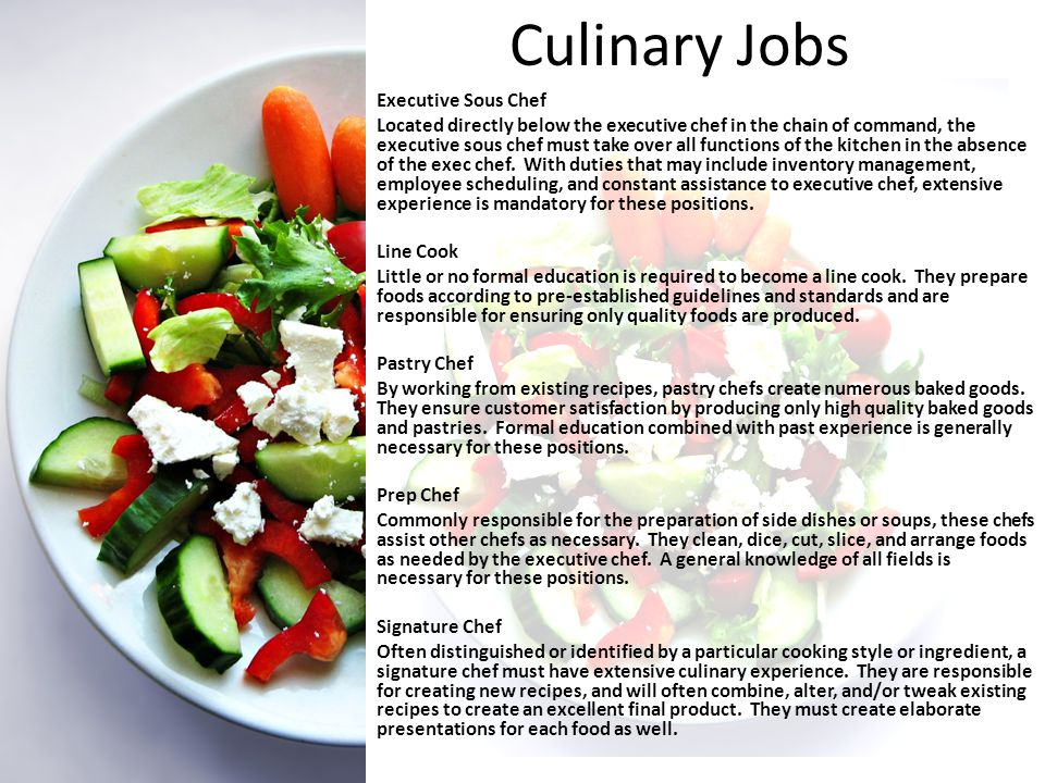 Culinary Jobs Executive Sous Chef Located directly below the executive chef in the chain of command, the executive sous chef must take over all functions of the kitchen in the absence of the exec chef.