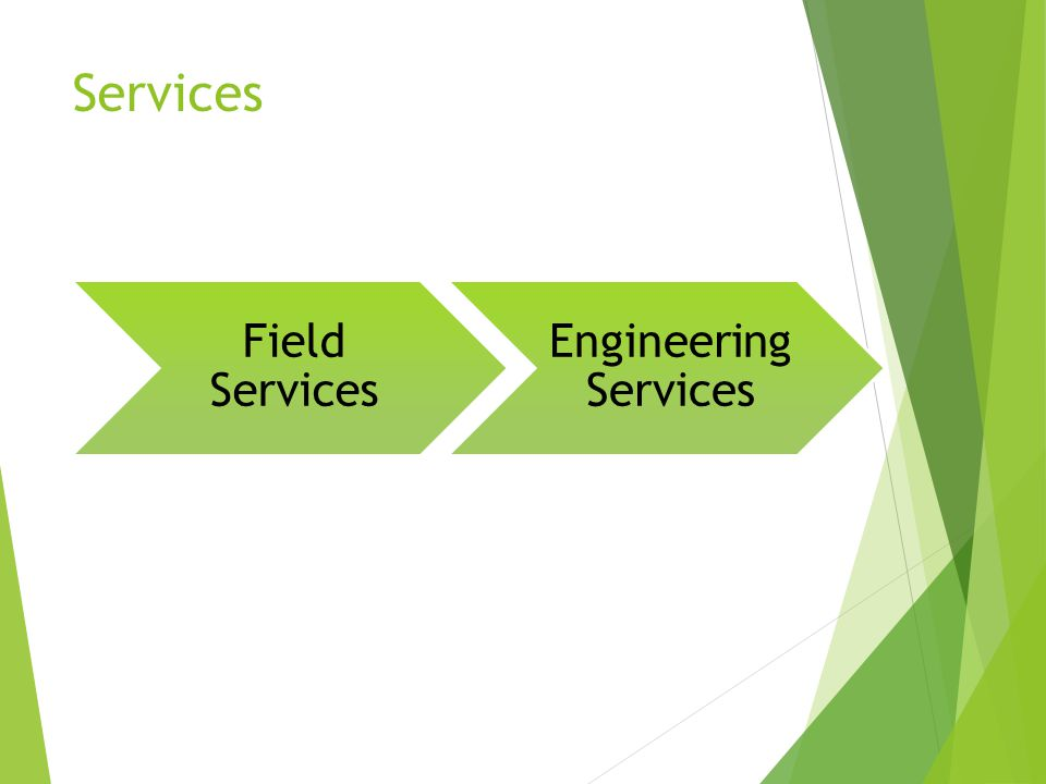 Services Field Services Engineerin g Services