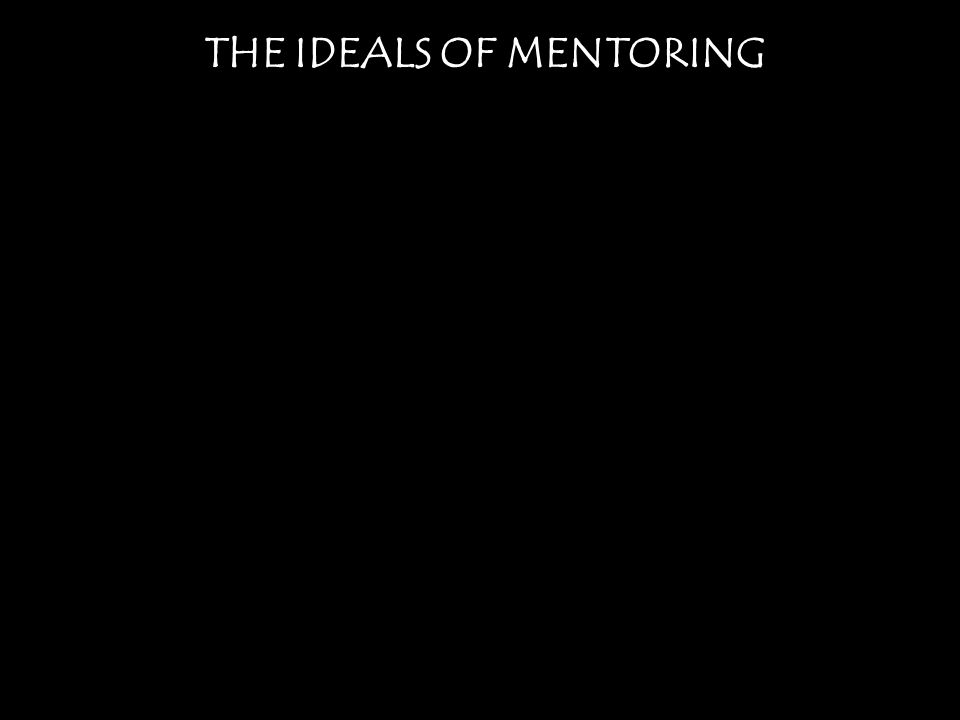 THE IDEALS OF MENTORING