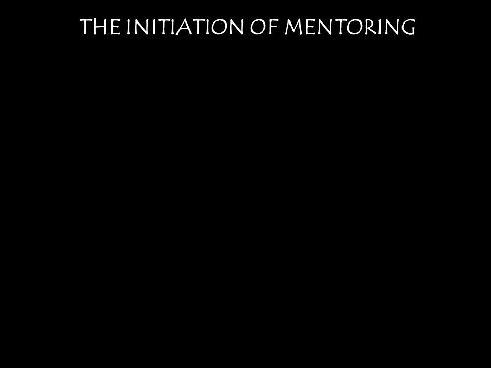 THE INITIATION OF MENTORING