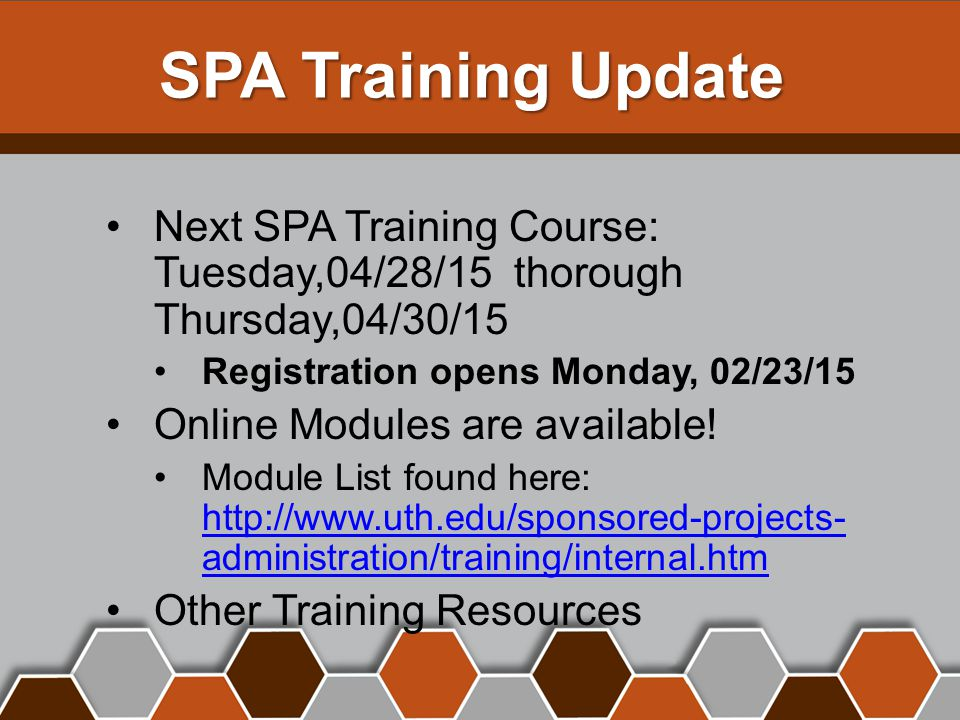 SPA Training Update Next SPA Training Course: Tuesday,04/28/15 thorough Thursday,04/30/15 Registration opens Monday, 02/23/15 Online Modules are available.