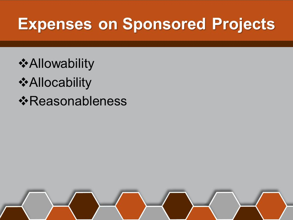 Expenses on Sponsored Projects  Allowability  Allocability  Reasonableness