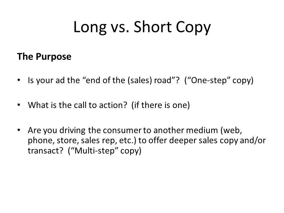 Long vs. Short Copy The Purpose Is your ad the end of the (sales) road .