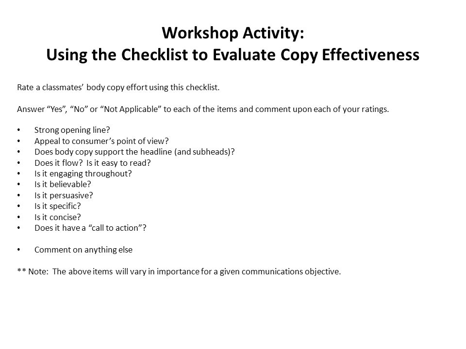 Workshop Activity: Using the Checklist to Evaluate Copy Effectiveness Rate a classmates' body copy effort using this checklist.