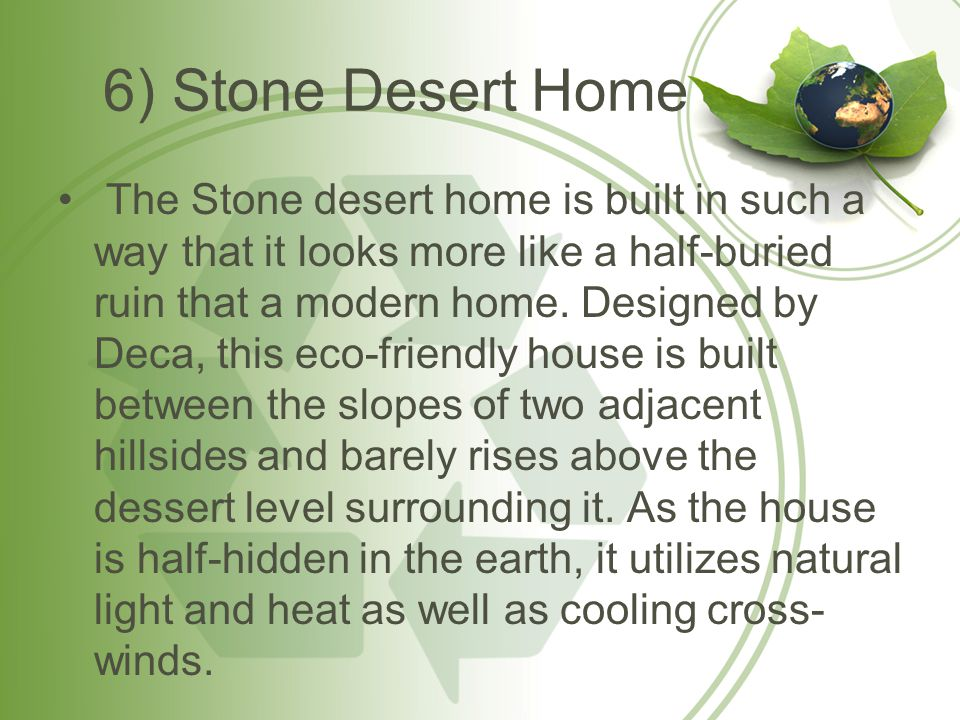 6) Stone Desert Home The Stone desert home is built in such a way that it looks more like a half-buried ruin that a modern home.