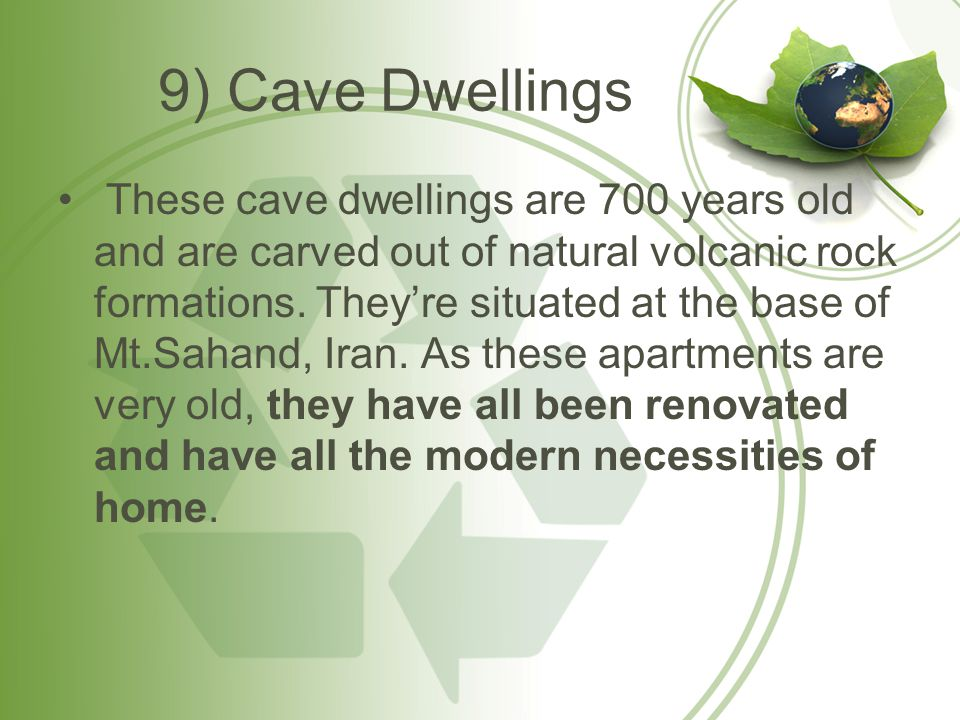 9) Cave Dwellings These cave dwellings are 700 years old and are carved out of natural volcanic rock formations.