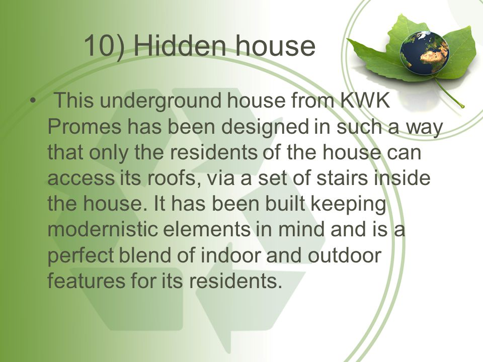 10) Hidden house This underground house from KWK Promes has been designed in such a way that only the residents of the house can access its roofs, via a set of stairs inside the house.