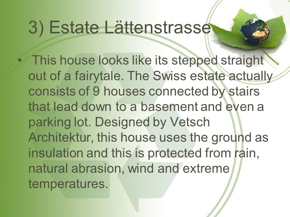 3) Estate Lättenstrasse This house looks like its stepped straight out of a fairytale.