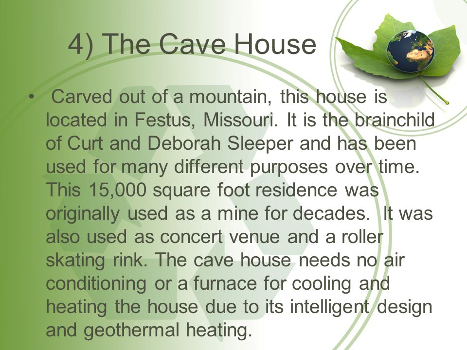 4) The Cave House Carved out of a mountain, this house is located in Festus, Missouri.