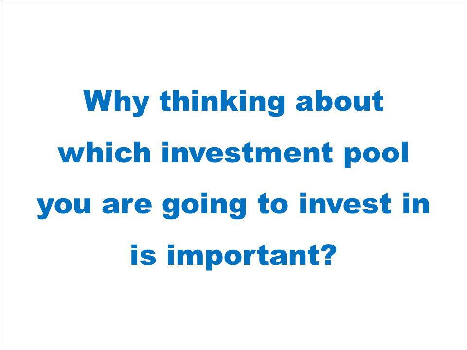 PFM Investment Advisors to the Public Sector© 2010 PFM Asset Management LLC 2 Why thinking about which investment pool you are going to invest in is important