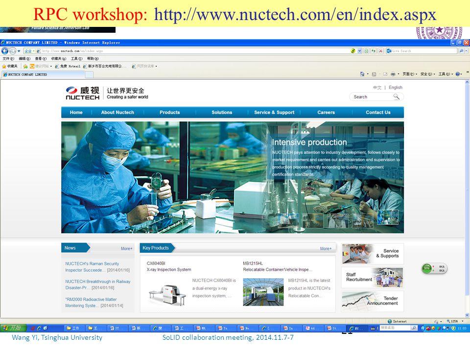 Wang Yi, Tsinghua University SoLID collaboration meeting, 2014.11.7-7 21 RPC workshop: http://www.nuctech.com/en/index.aspx