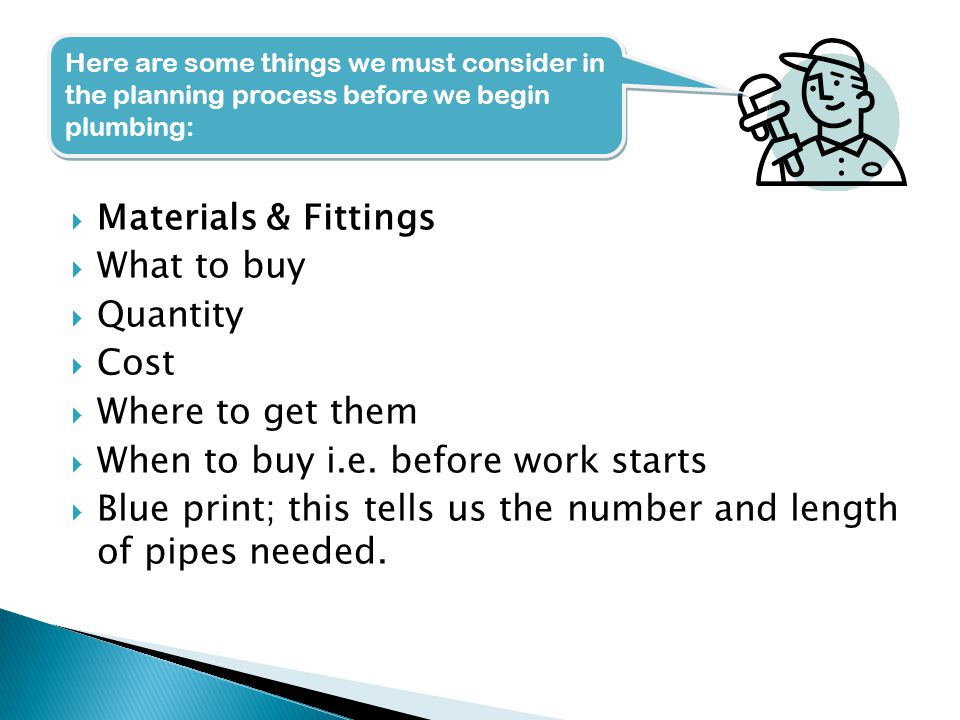  Materials & Fittings  What to buy  Quantity  Cost  Where to get them  When to buy i.e.