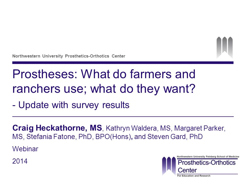 Northwestern University Prosthetics-Orthotics Center Prostheses: What do farmers and ranchers use; what do they want.