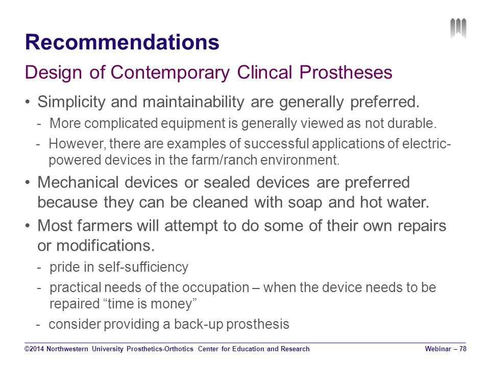 Recommendations Design of Contemporary Clincal Prostheses Simplicity and maintainability are generally preferred.