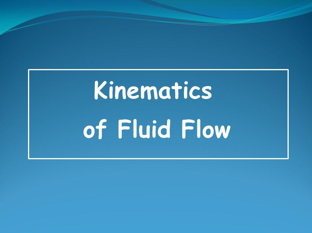 Kinematics of Fluid Flow